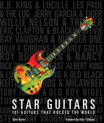 Star Guitars By Hunter, Dave/ Gibbons, Billy F. (FRW)
