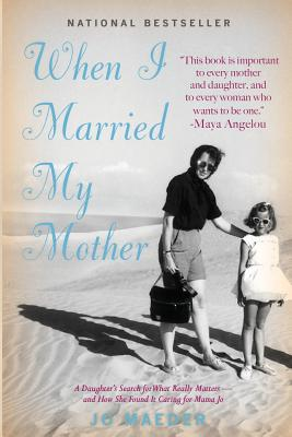 When I Married My Mother By Maeder, Jo/ Moisan, Christopher