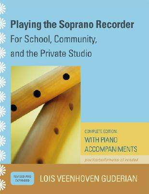 Playing the Soprano Recorder By Guderian, Lois Veenhoven